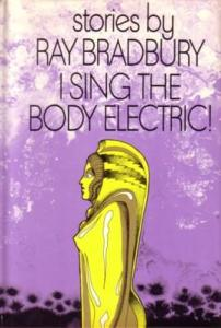 Book Cover for Ray Bradbury's I Sing the Body Electric
